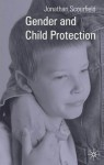 Gender and Child Protection - Jonathan Scourfield, Jo Campling