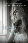 Lead Me Not - A. Meredith Walters