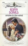 Smoke in the Wind (Harlequin Presents, #1104) - Robyn Donald
