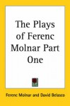The Plays Of Ferenc Molnar - Ferenc Molnár