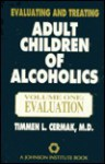 Evaluating and Treating Adult Children of Alcoholics: A Guide for Professionals: ....... - Timmen L. Cermak, Pamela Espeland