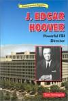 J. Edgar Hoover: Powerful FBI Director - Thomas Streissguth