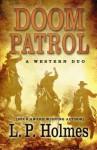 Doom Patrol: A Western Duo - L.P. Holmes