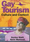 Gay Tourism: Culture and Context - Gordon Waitt