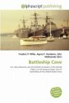 Battleship Cove - Agnes F. Vandome, John McBrewster, Sam B Miller II