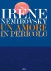 Un amore in pericolo - Irène Némirovsky, Monica Capuani