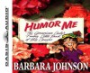 Humor Me, I'm Your Mother! (Library Edition) - Barbara Johnson, Carol Myers