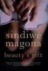 Beauty's Gift - Sindiwe Magona