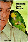 Training Your Parrot - Kevin Murphy