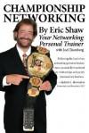 Championship Networking - Eric Shaw, Joel Eisenberg