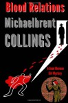 Blood Relations: A Good Mormon Girl Mystery - Michaelbrent Collings
