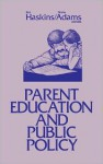 Parent Education and Public Policy - Diane Adams, Ron Haskins