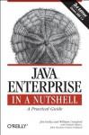 Java Enterprise in a Nutshell - Jim Farley, William Crawford, Prakash Malani, Justin Gehtland, John G. Norman