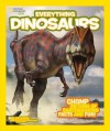 National Geographic Kids Everything Dinosaurs: Arm Yourself with Ferocious Photos and Fascinating Facts - Blake Hoena