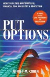 Put Options: How to Use This Powerful Financial Tool for Profit & Protection: How to Use This Powerful Financial Tool for Profit and Protection - Jeffrey Cohen