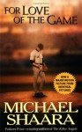 For Love of the Game - Michael Shaara