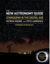 The 21st Century Astronomer: The Practical Guide to Observing and Photographing the Moon, Sun, Planets, Stars and Beyond in the Digital Imaging Age - Patrick Moore, Pete Lawrence