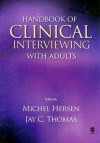 Handbook of Clinical Interviewing with Adults - Michel Hersen, Jay C. Thomas