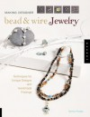 Making Designer Bead & Wire Jewelry: Techniques for Unique Designs and Handmade Findings - Tammy Powley