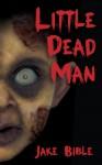 Little Dead Man - Jake Bible