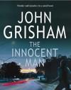 The Innocent Man (Audio) - John Grisham