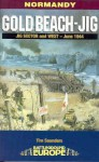 Gold Beach-Jig: Jig Sector and West - June 1944 - Tim Saunders