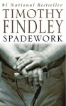 Spadework - Timothy Findley