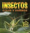 Insectos Utiles Y Daninos (El Mundo De Los Insectos) - Molly Aloian, Bobbie Kalman