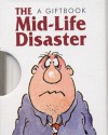 The Midlife Disaster - Roland Fiddy, Helen Exley, Rowan Barnes-Murphy