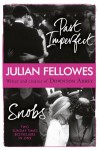 Snobs & Past Imperfect - Julian Fellowes
