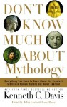 Don't Know Much About Mythology (Audio) - Kenneth C. Davis, Lorna Raver, John Lee