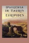 Iphigenia in Tauris - Euripides