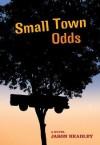 Small Town Odds - Jason Headley