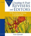 Creating 6-Trait Revisers and Editors for Grade 3: 30 Revision and Editing Lessons - Vicki Spandel