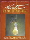 Write for Insight: Empowering Content Area Learning, Grades 6-12 - William J. Strong