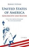 United States of America: Geschichte und Kultur. Von der ersten Kolonie bis zur Gegenwart - Bernd Stöver