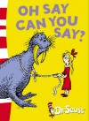 Oh, Say Can You Say? - Dr. Seuss