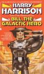 Bill, The Galactic Hero - Harry Harrison