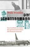 Der Schattenmann: Von Goebbels Zu Carlos: Das Mysteriöse Leben Des François Genoud - Willi Winkler