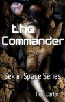 The Commander: Sex in Space Series - Nick Carter