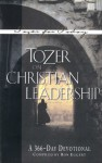 Tozer on Christian Leadership: A 366-Day Devotional (Tozer for Today) - A.W. Tozer