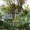 The Tropical Cottage: At Home in Coconut Grove - Beth Dunlop, Claudia Uribe