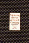 Mastering the Art of French Cooking - Julia Child, Simone Beck, Louisette Bertholle