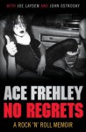 No Regrets - Ace Frehley, Joe Layden, John Ostrosky