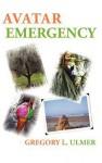 Avatar Emergency - Gregory L. Ulmer