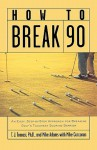How to Break 90: An Easy Approach for Breaking Golf's Toughest Scoring Barrier - T.J. Tomasi, Mike Adams, Mike Corcoran