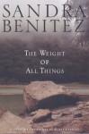 The Weight of All Things - Sandra Benitez, Sandra Benítez