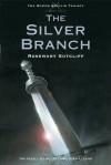 The Silver Branch (The Roman Britain Trilogy) - Rosemary Sutcliff