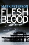 Flesh and Blood - Mark Peterson