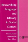 Researching Language And Literacy In Social Context: A Reader - David Graddol